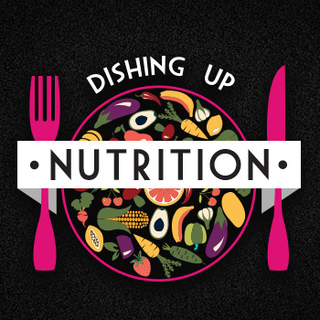 Dishing Up Nutrition